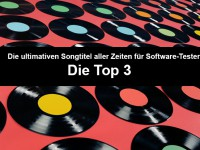 Die Top 3 der ultimativen Songtitel für Software-Tester