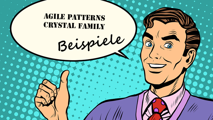 Agile Patterns – Teil 3/4: Beispiele Crystal Family